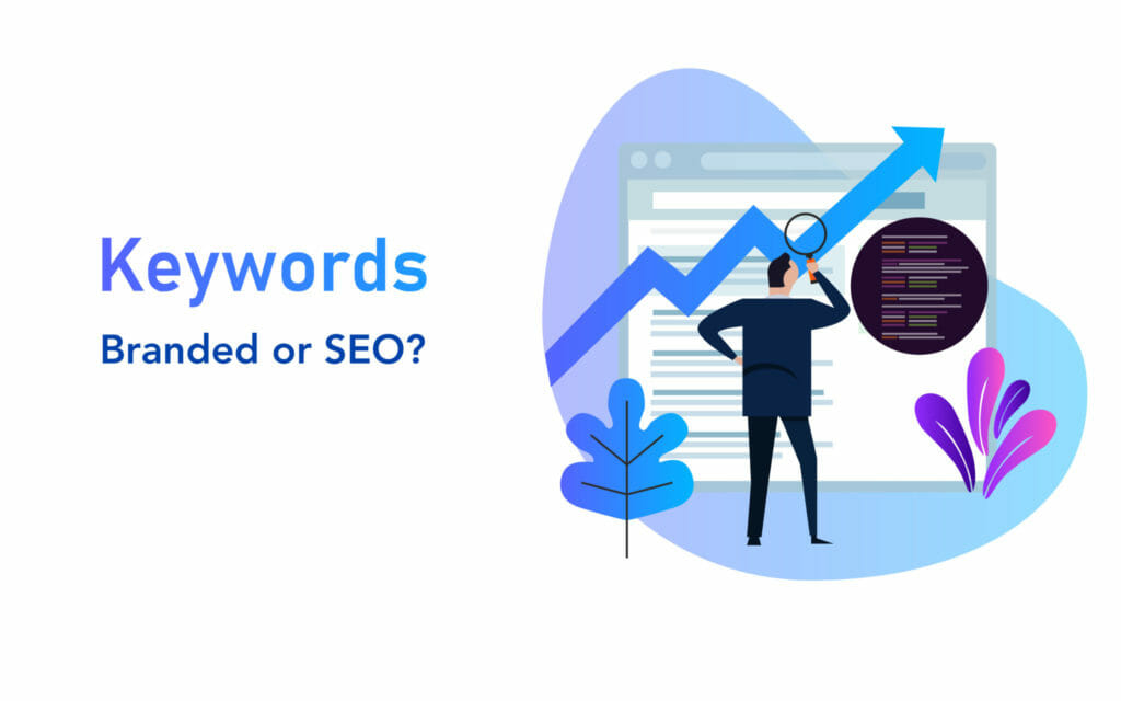 SG - Targeting Branded vs. SEO Keywords_Which Should You Focus On?