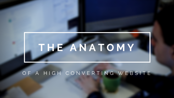anatomy of a high converting website