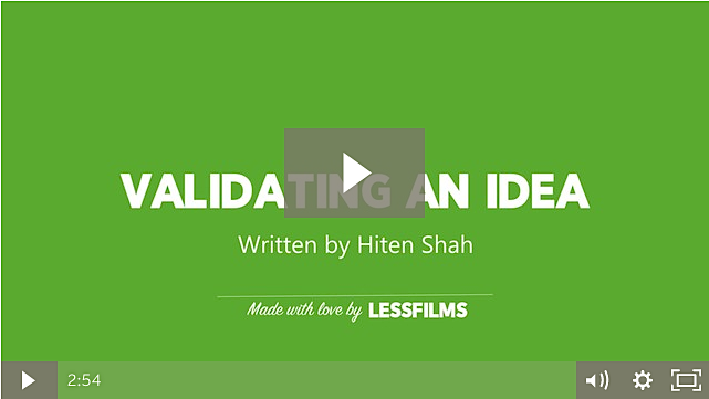 Hiten Shah Validating an Idea