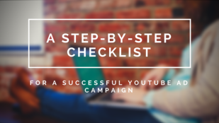 A Step-by-Step Checklist For A Successful YouTube Ad Campaign