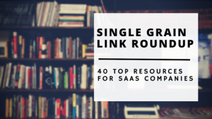 40 Top Resources for SaaS Companies - Single Grain's Link Roundup