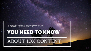 Absolutely everything you need to know about 10x content
