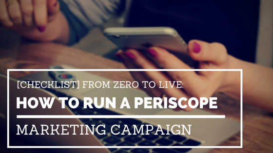 how to run a periscope marketing campaign