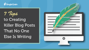 7 Tips to Creating Killer Blog Posts that No One Else Is Writing