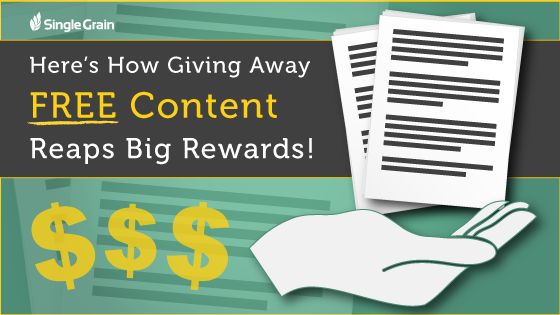 Here's How Giving Away Free Content Reaps Big Rewards
