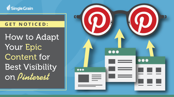 How to Adapt Your Content for Best Visibility on Pinterest