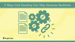5 Ways Cold Emailing Can Help Generate Backlinks