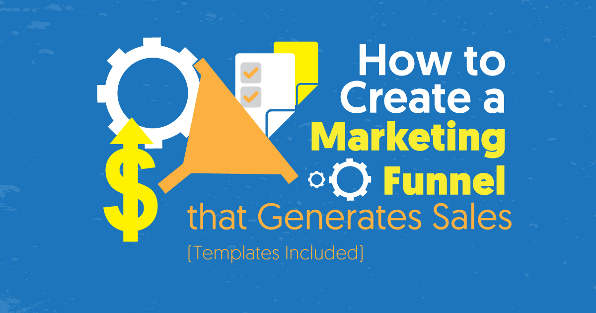 How to Create a Powerful Marketing Funnel Step-by-Step