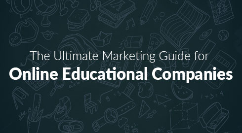 Ultimate Marketing Guide for Online Education Companies