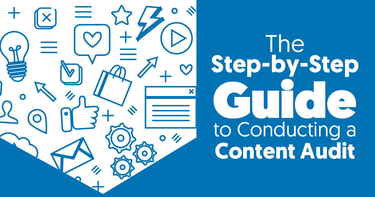 The Step-by-Step Guide to Conducting a Content Audit