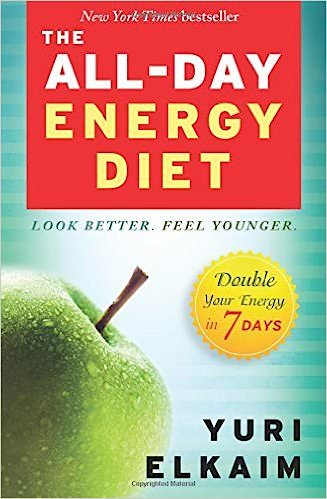 The All-Day Energy Diet Yuri Elkaim