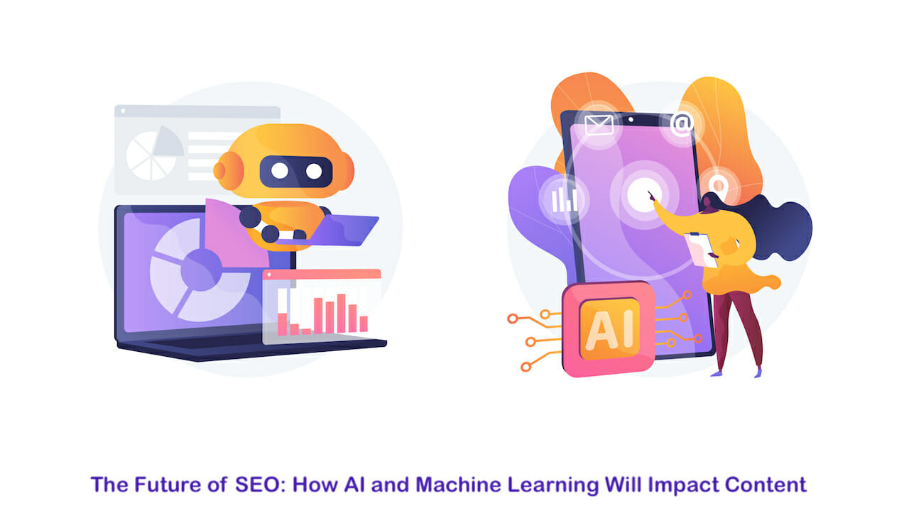 The Future of SEO: How AI and Machine Learning Will Impact Content