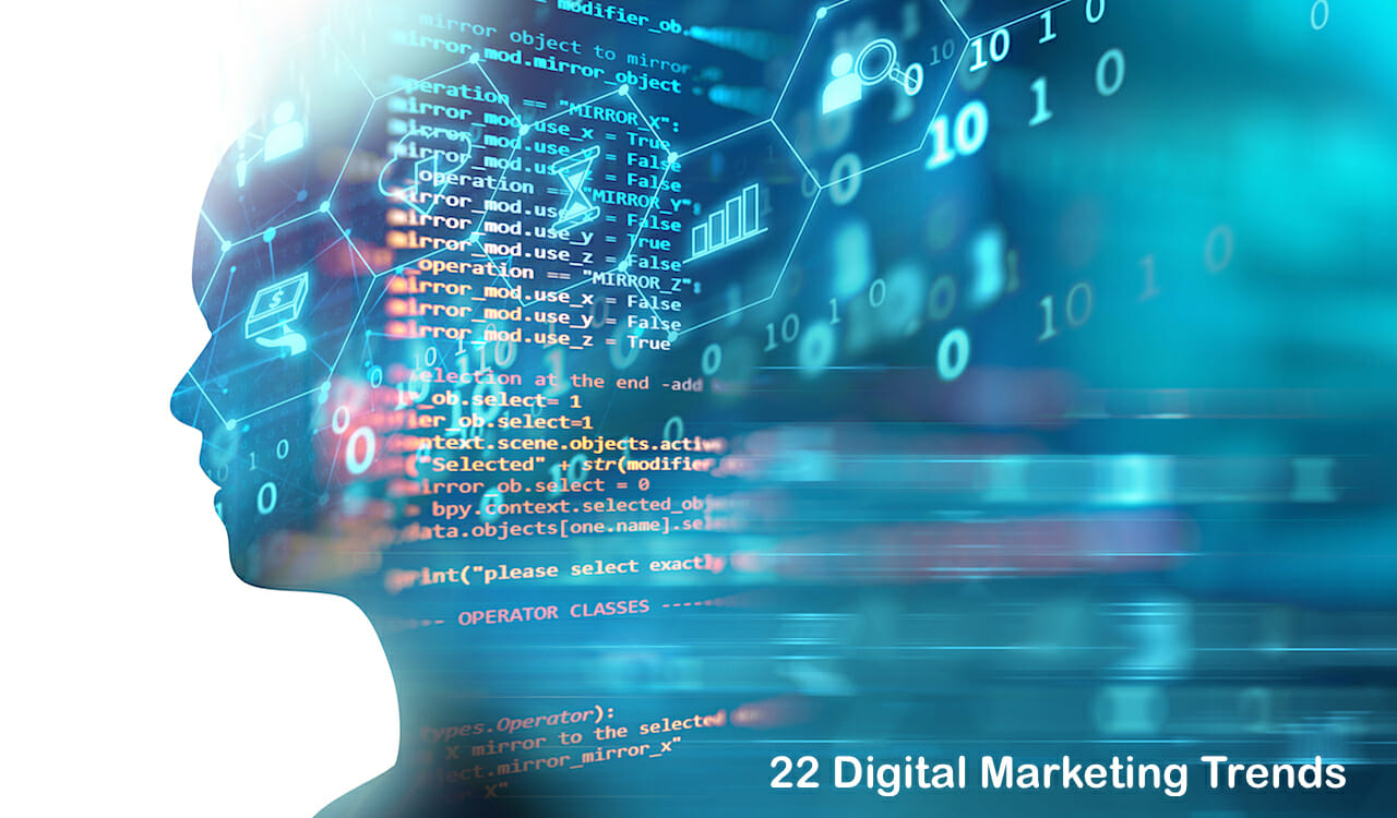 22 Digital Marketing Trends You Can No Longer Ignore in 2019 & Beyond
