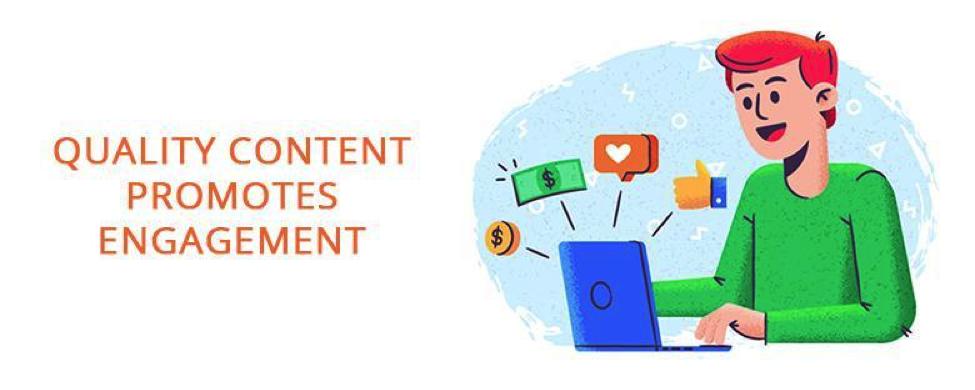 Quality content promotes engagement