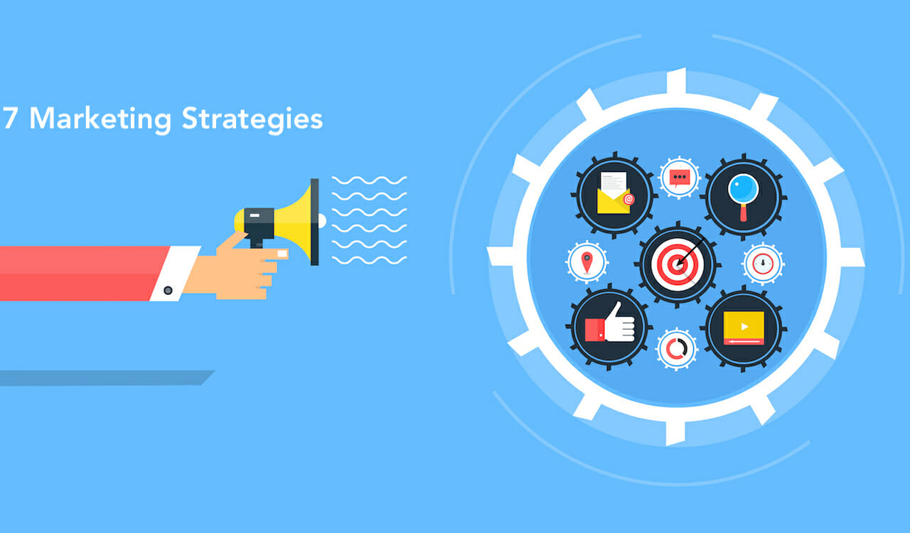 7 Marketing Strategies that Work to Increase Conversions