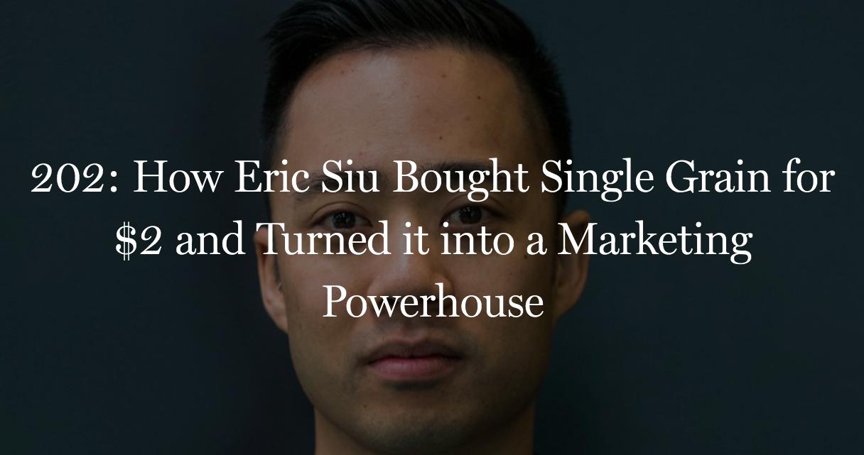 Eric Siu bought Single Grain