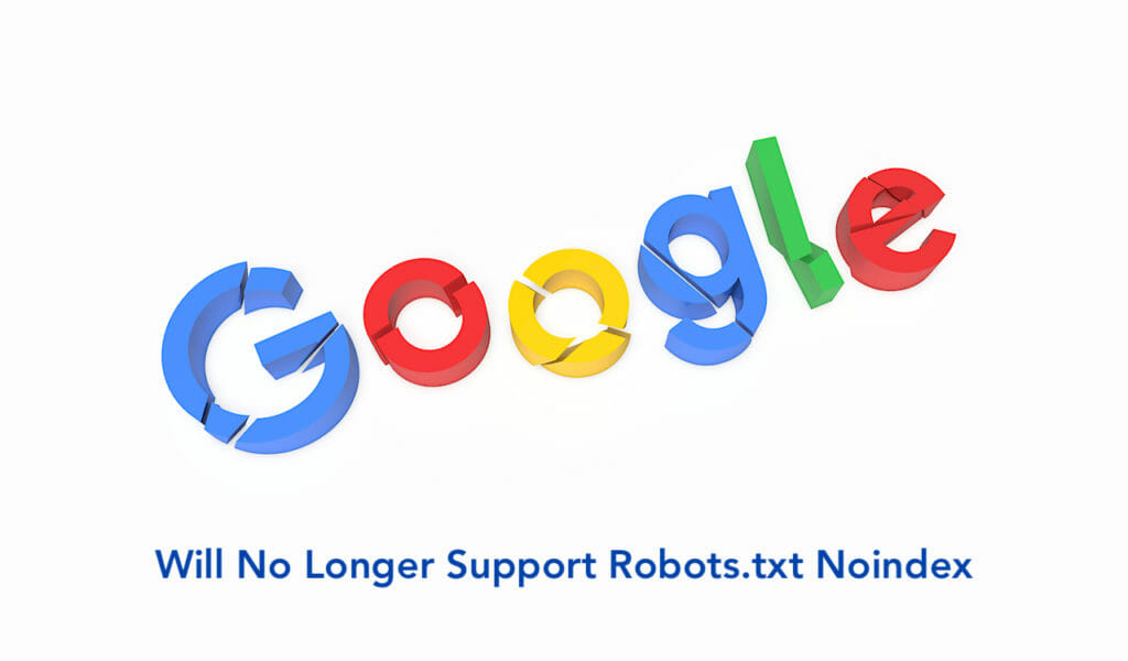 SG - Google Will No Longer Support Robots.txt Noindex