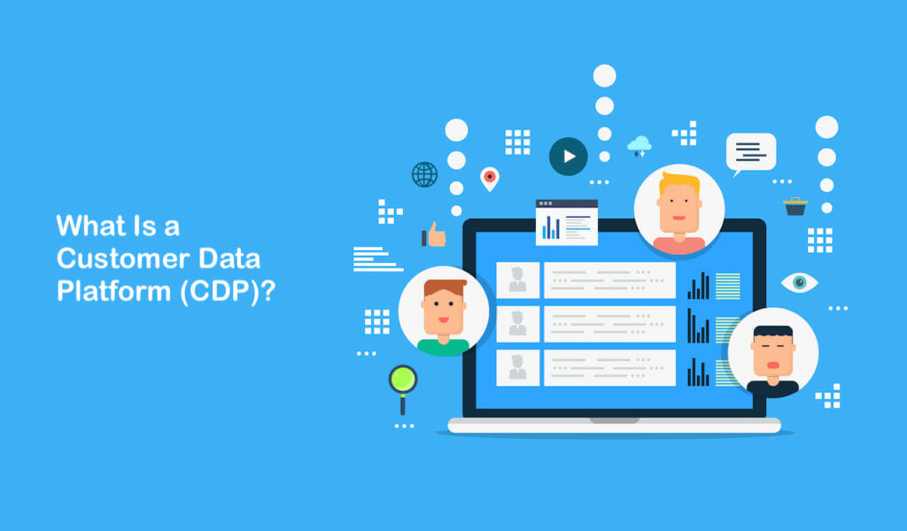 SG - What Is a Customer Data Platform (CDP)