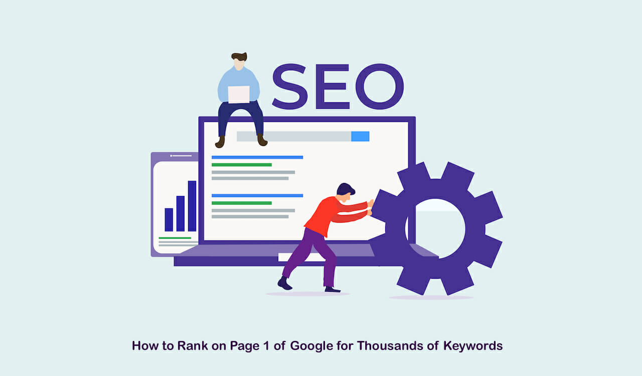 How to Rank on Page 1 of Google for Thousands of Keywords