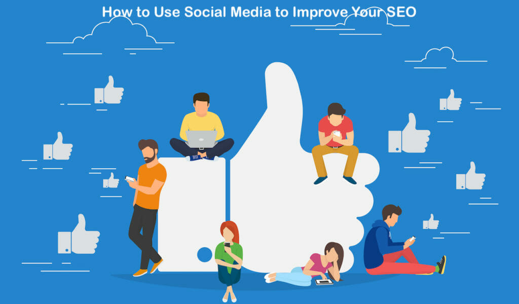 SG - How to Use Social Media to Substantially Improve Your SEO