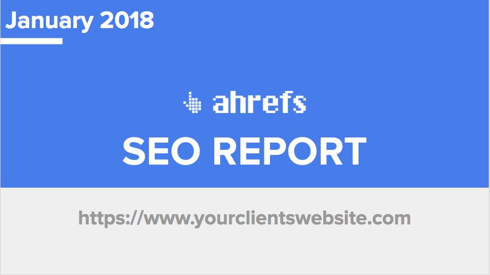 Ahrefs SEO Report Template