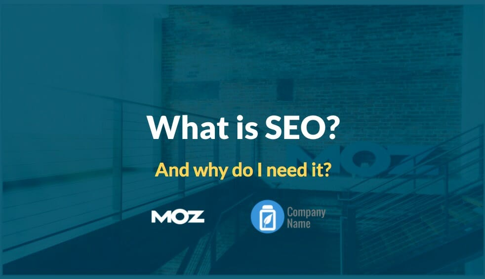 Moz What Is SEO? Client Education Template