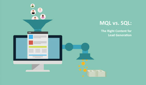 MQL vs. SQL – Serve Up The Right Type Of Content To Your Leads