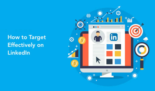 How to Target Effectively on LinkedIn