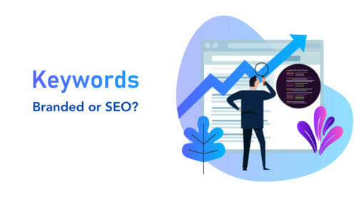 Targeting Branded vs. SEO Keywords: Which Should You Focus On?