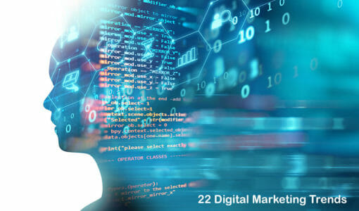 22 Digital Marketing Trends You Can't Ignore Going Into 2020