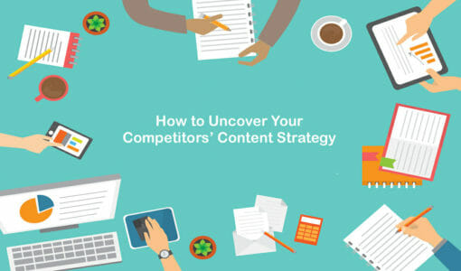 How to Uncover Your Competitors' Content Strategy