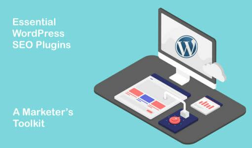 Essential WordPress SEO Plugins: The Marketer's Toolkit