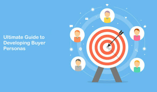 The Ultimate Guide to Developing Buyer Personas (with Templates!)