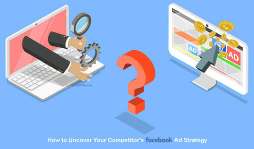 How to Uncover Your Competitor's Facebook Ad Strategy