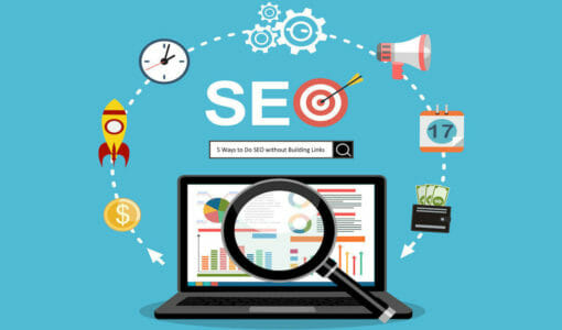 5 Ways to Improve Your SEO Without Building Links