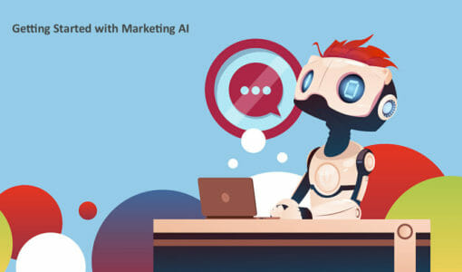 10 Easy Ways to Get Started with Marketing AI (Artificial Intelligence)