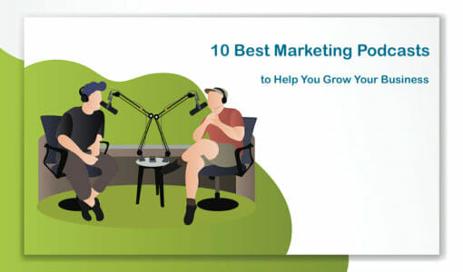 10 Best Marketing Podcasts to Help You Grow Your Business