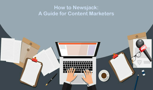 How to Newsjack: A Guide for Content Marketers
