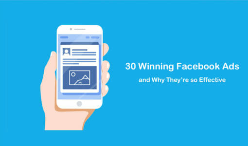 30 Winning Facebook Ads and Why They're so Effective