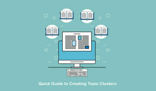 Quick Guide to Using Topic Clusters to Improve Your SEO