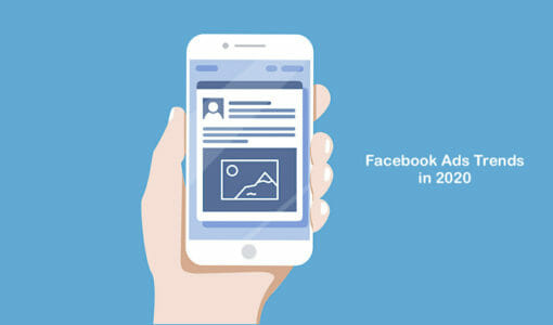 5 Facebook Ads Trends You Can't Ignore in 2020