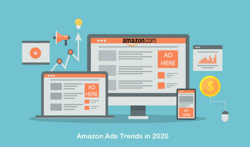 4 Amazon Ads Trends You Can't Ignore in 2020