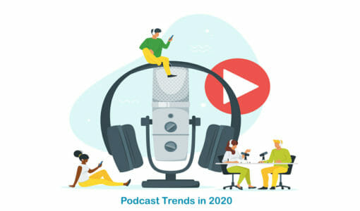 9 Podcast Trends You Can't Ignore in 2021