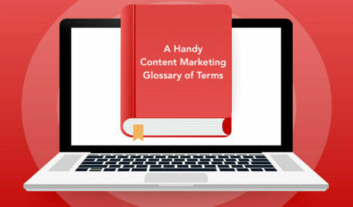 A Handy Content Marketing Glossary of Terms