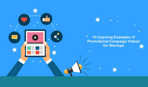 10 Inspiring Examples of Promotional Campaign Videos for Startups