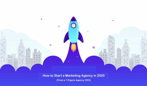 How to Start a Marketing Agency in 2021 (From a 7-Figure Agency CEO)