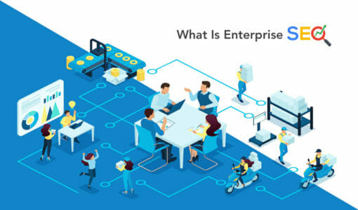What Is Enterprise SEO? (Definition, Examples & Tools!)