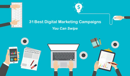 31 Best Digital Marketing Campaigns You Can Swipe