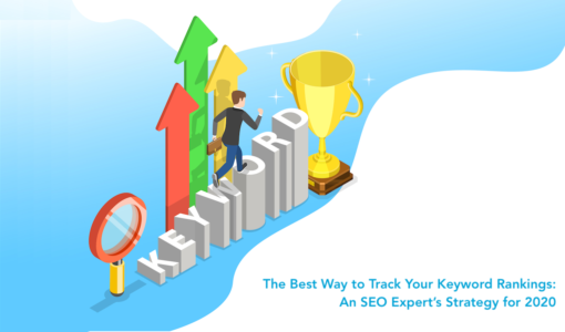 The Best Way to Track Your Keyword Rankings in 2021
