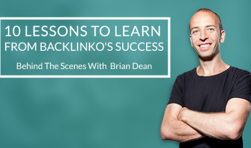 10 SEO Lessons to Learn from Backlinko's Success: Behind the Scenes with Brian Dean